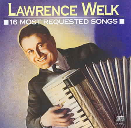 16 MOST REQUESTED SONGS BY WELK,LAWRENCE (CD)
